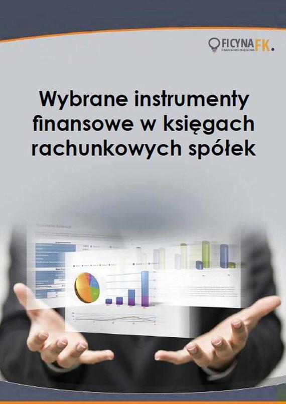 okładka Wybrane instrumenty finansowe w księgach rachunkowych spółek, Ebook | Ewa  Ostapowicz