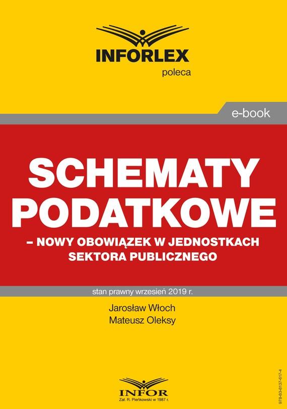 okładka Schematy podatkowe – nowy obowiązek w jednostkach sektora publicznegoebook | pdf | Jarosław Włoch, Mateusz Oleksy