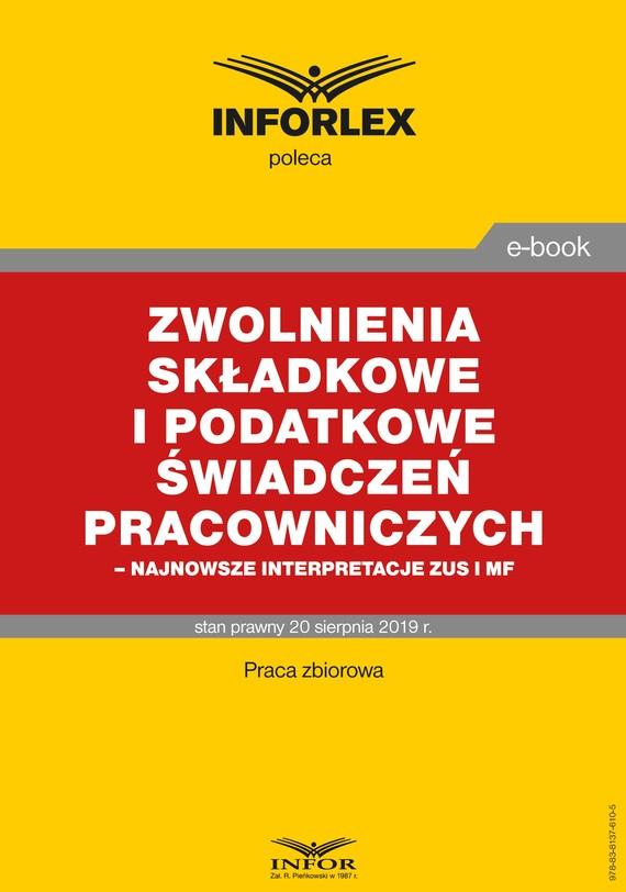 okładka Zwolnienia składkowe i podatkowe świadczeń pracowniczych – najnowsze interpretacje ZUS i MFebook | pdf | praca  zbiorowa