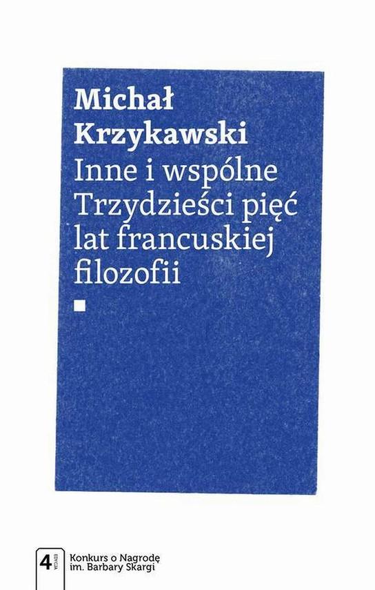 okładka Inne i wspólne. Trzydzieści pięć lat francuskiej filozofiiebook | epub, mobi | Michał Krzykawski
