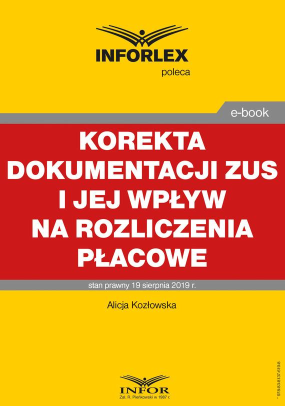 okładka Korekta dokumentacji ZUS i jej wpływ na rozliczenia płacowe, Ebook | Alicja Kozłowska