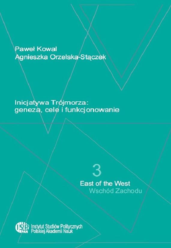 okładka Inicjatywa Trójmorza, Ebook | Paweł Kowal, Agnieszka Orzelska