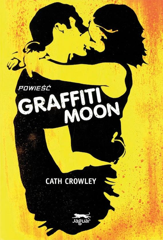 okładka Graffiti Moonebook | epub, mobi | Cath Crowley