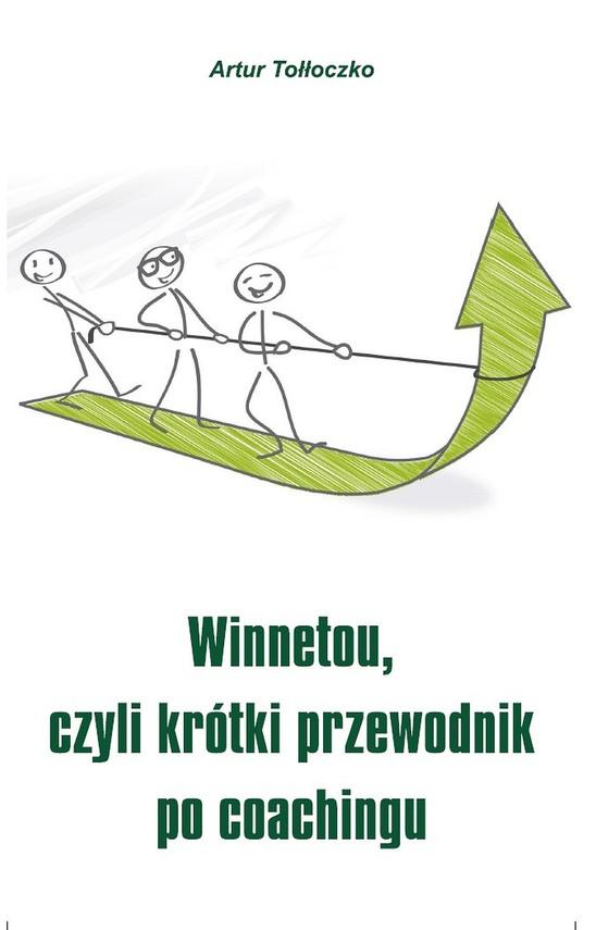 okładka Winnetou, czyli krótki przewodnik po coachingu, Ebook | Artur Tołłoczko