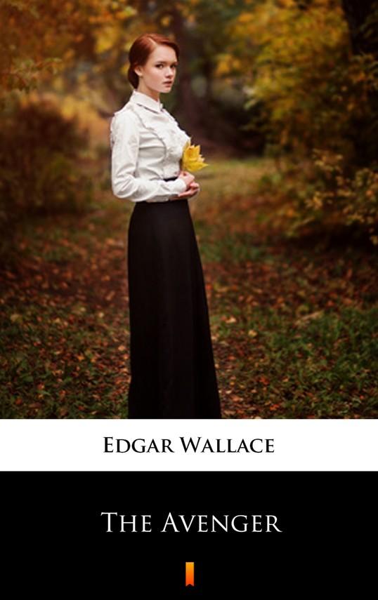 okładka The Avenger, Ebook | Edgar Wallace