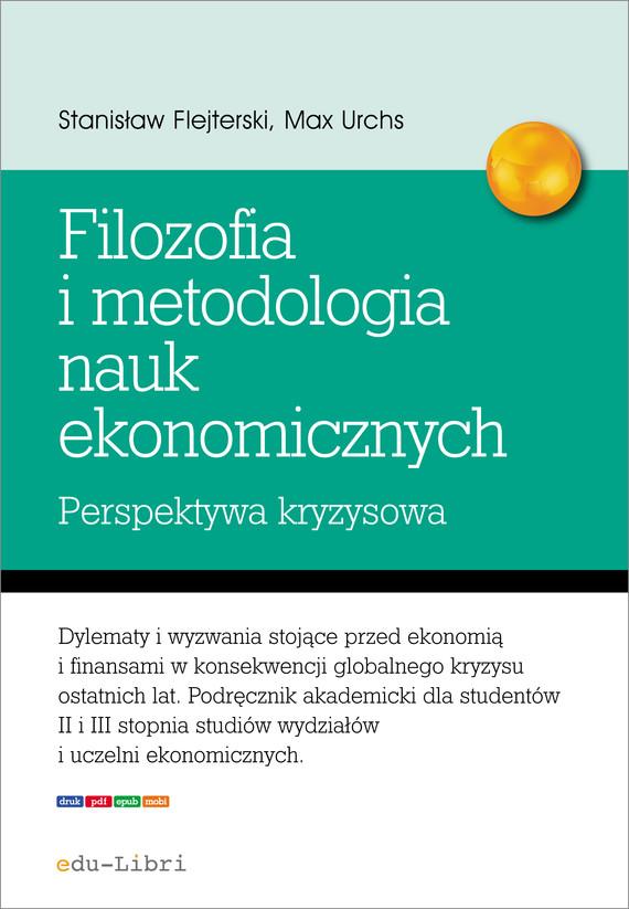 okładka Elementy filozofii i metodologii nauk ekonomicznych. Perspektywa kryzysowa, Ebook | Stanisław Flejterski, Max Urchs