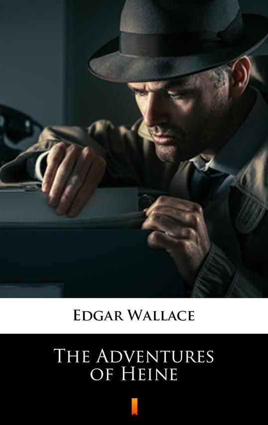 okładka The Adventures of Heine, Ebook | Edgar Wallace