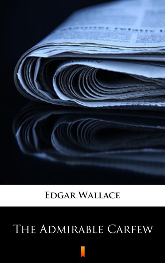 okładka The Admirable Carfew, Ebook | Edgar Wallace