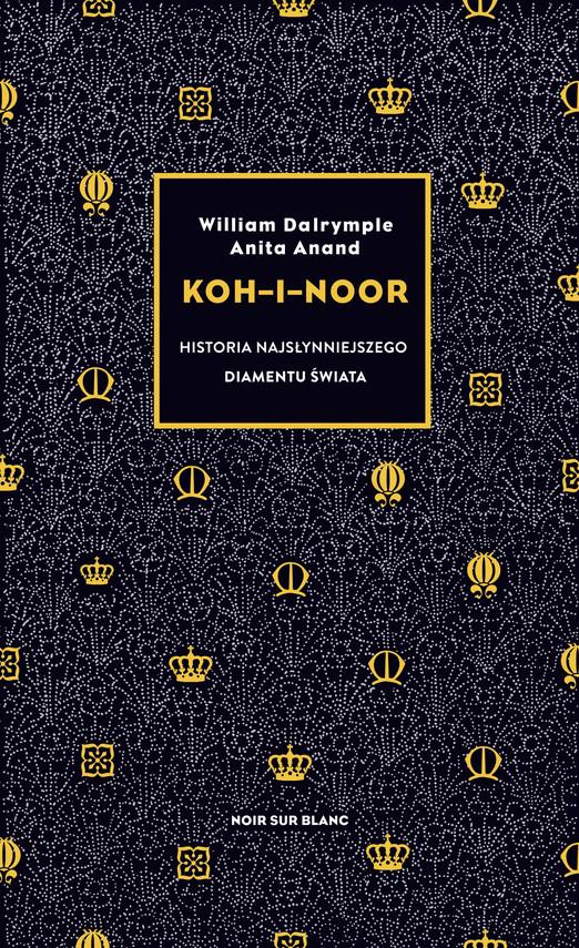 okładka Koh-i-Noor. Historia najsłynniejszego diamentu świataebook | epub, mobi | William Dalrymple, Anita Anand