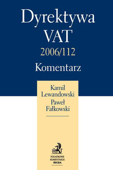okładka Dyrektywa VAT 2006/112. Komentarz, Ebook | Kamil Lewandowski, Paweł Fałkowski