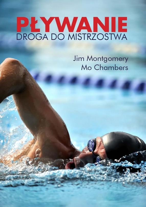 okładka Pływanie Droga do mistrzostwa, Ebook   Jim  Montgomery, Mo  Chambers