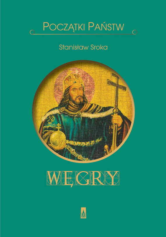 okładka Początki państw. Węgryebook | epub, mobi | Stanisław  A. Sroka