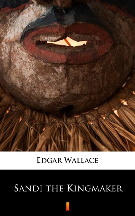 okładka Sandi the Kingmaker, Ebook | Edgar Wallace