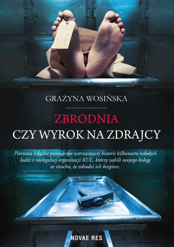 okładka Zbrodnia czy wyrok na zdrajcyebook | epub, mobi | Grażyna Wosińska