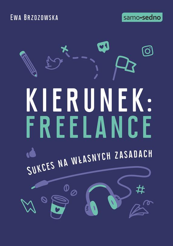 okładka Samo Sedno - Kierunek: freelance. Sukces na własnych zasadach, Ebook | Ewa Brzozowska