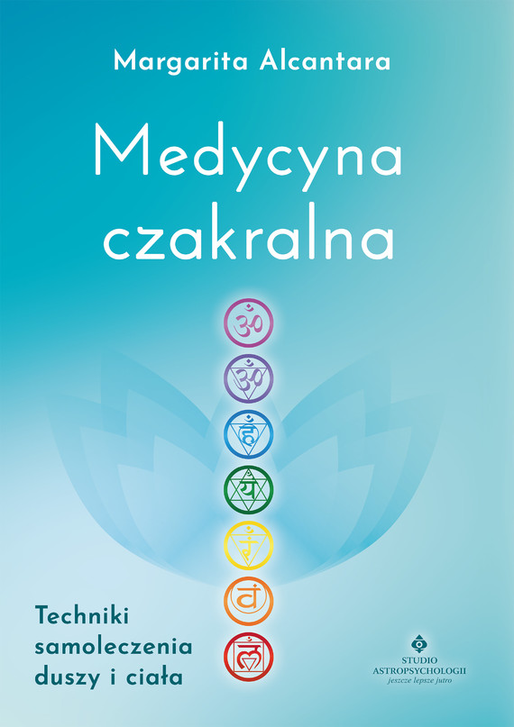 okładka Medycyna czakralna. Techniki samoleczenia duszy i ciałaebook | pdf | Alcantara Margarita