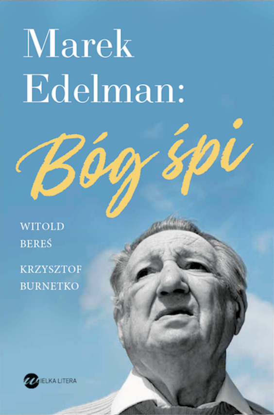 okładka Marek Edelman: Bóg śpiebook | epub, mobi | Witold Bereś, Krzysztof Burnetko