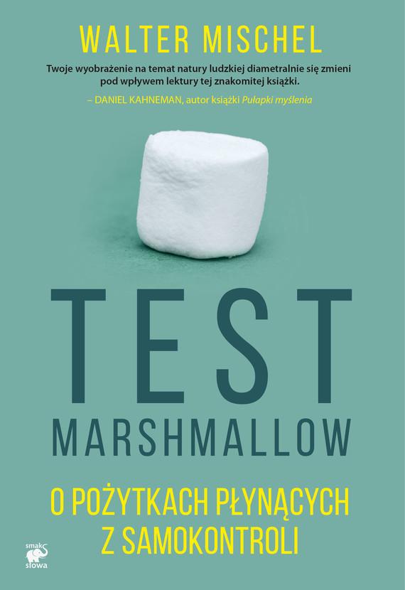 okładka Test Marshmallow. O pożytkach płynących z samokontroli, Ebook | Walter Mischel