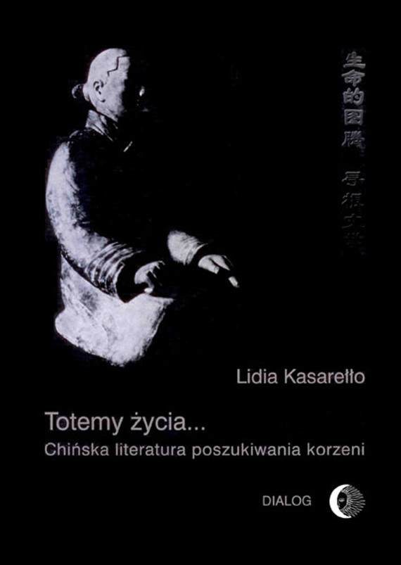 okładka Totemy życia... Chińska literatura poszukiwania korzeni, Ebook | Lidia  Kasarełło