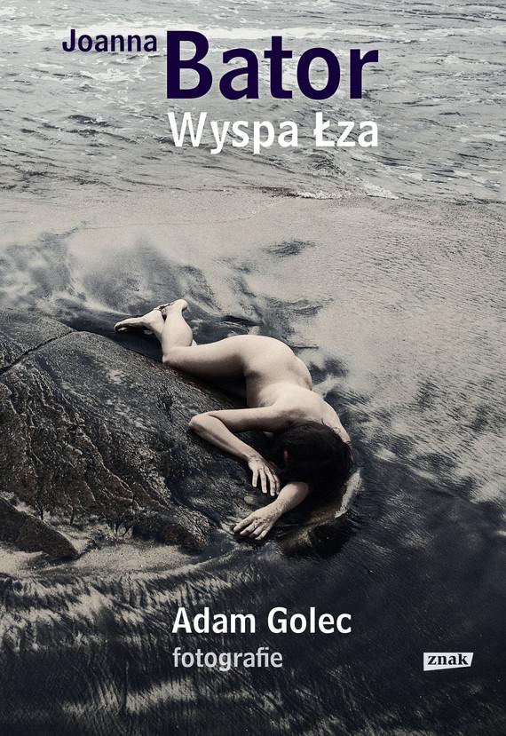okładka Wyspa łza, Ebook | Joanna Bator, Adam Golec