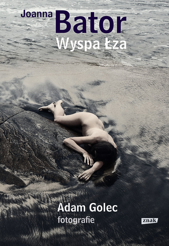 okładka Wyspa łzaebook | epub, mobi | Joanna Bator, Adam Golec