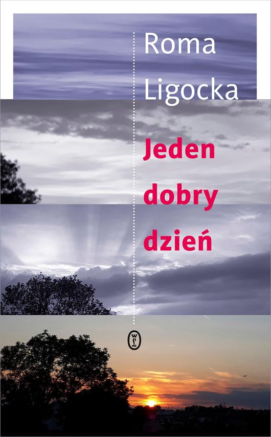 okładka Jeden dobry dzieńebook | epub, mobi | Roma Ligocka