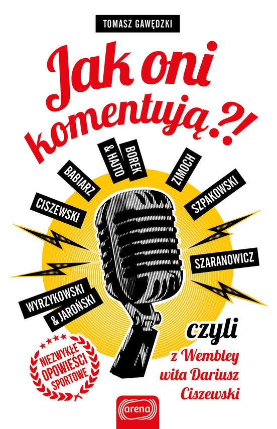 okładka Jak oni komentują?!, Ebook   Tomasz Gawędzki