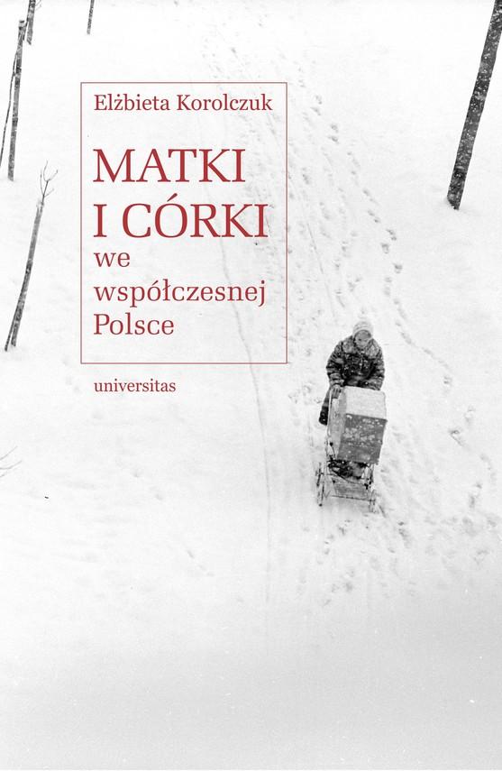 okładka Matki i córki we współczesnej Polsceebook | epub, mobi | Elżbieta Korolczuk