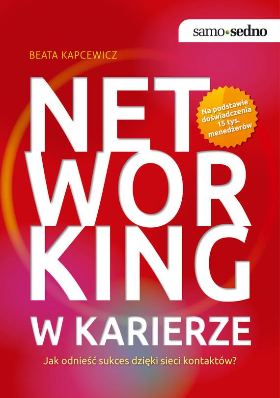 okładka Samo Sedno - Networking w karierze. Jak odnieść sukces dzięki sieci kontaktów?, Ebook   Beata  Kapcewicz