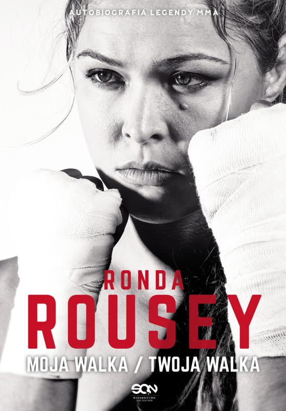 okładka Ronda Rousey. Moja walka / Twoja walka, Ebook | Ronda Rousey