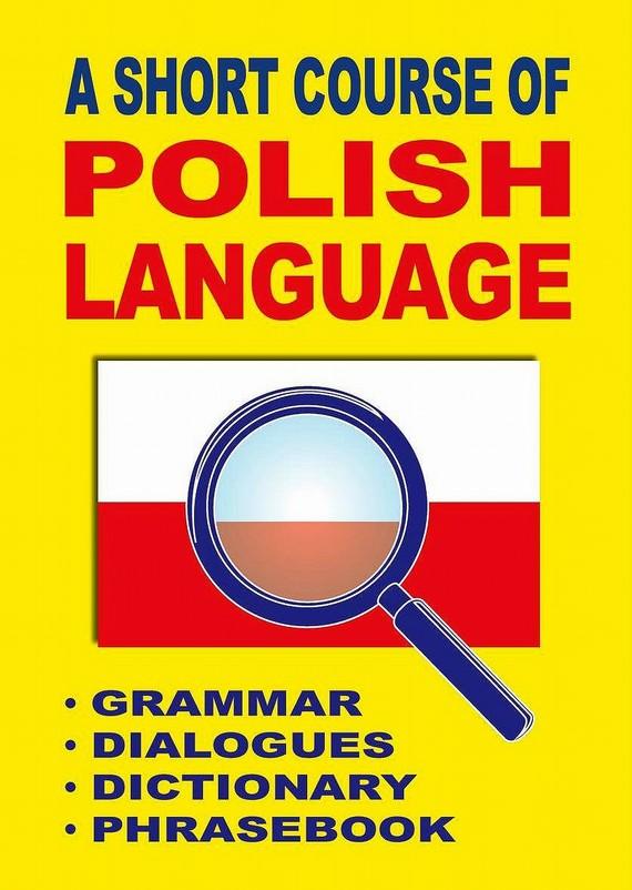 okładka A Short Course of Polish Language. - Grammar - Dialogues - Dictionary - Phrasebook, Ebook | Jacek Gordon