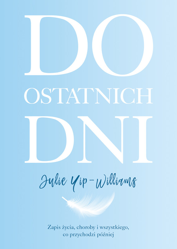 okładka Do ostatnich dniebook | epub, mobi | Julie  Yip-Williams