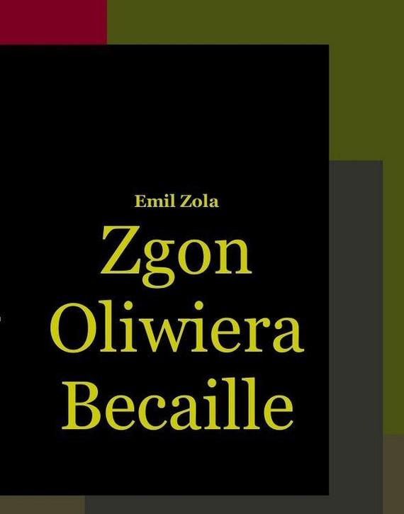 okładka Zgon Oliwiera Becaille i inne opowiadania, Ebook | Emil Zola