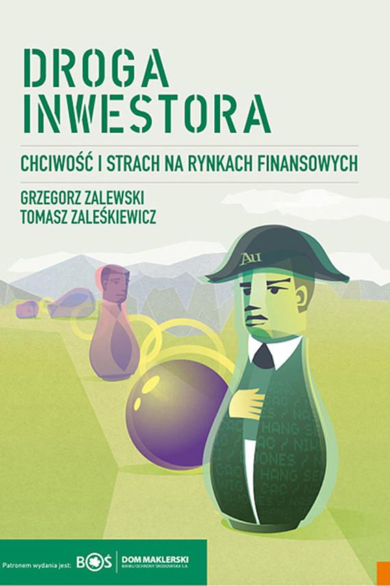 okładka Droga inwestora. Chciwość i strach na rynkach finansowychebook | epub, mobi | Grzegorz Zalewski, Tomasz Zaleśkiewicz