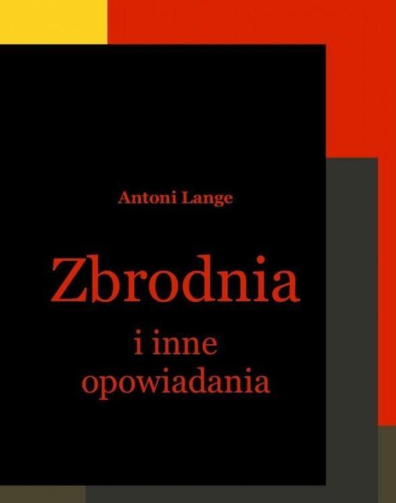 okładka Zbrodnia i inne opowiadania, Ebook | Antoni  Lange