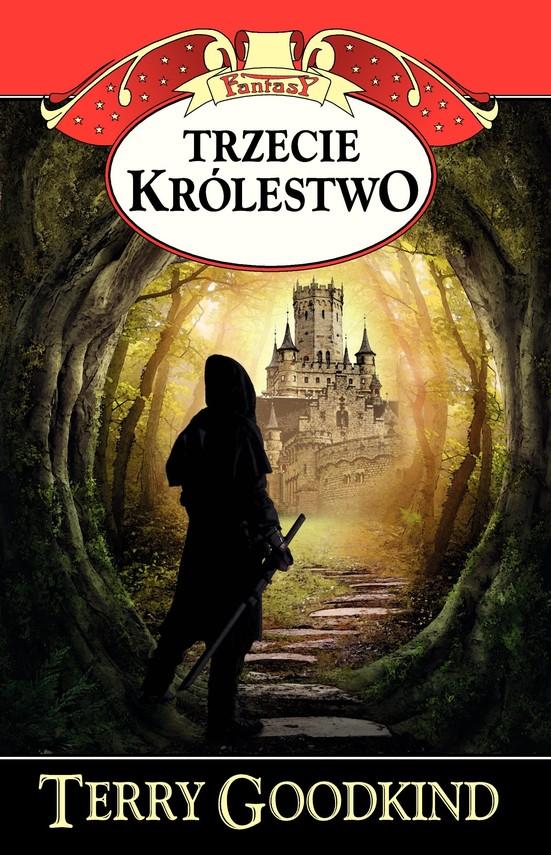 okładka Miecz Prawdy (#13). Trzecie królestwo, Ebook | Terry Goodkind