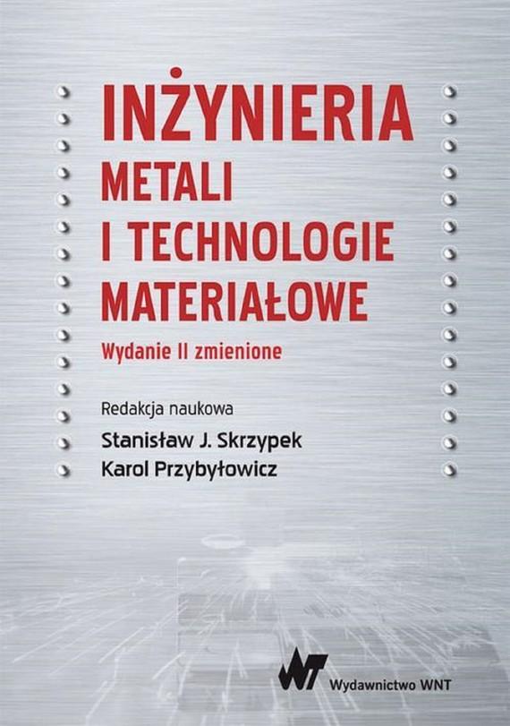 okładka Inżynieria metali i technologie materiałoweebook   epub, mobi   S. J. Skrzypek, Karol Przybyłowicz