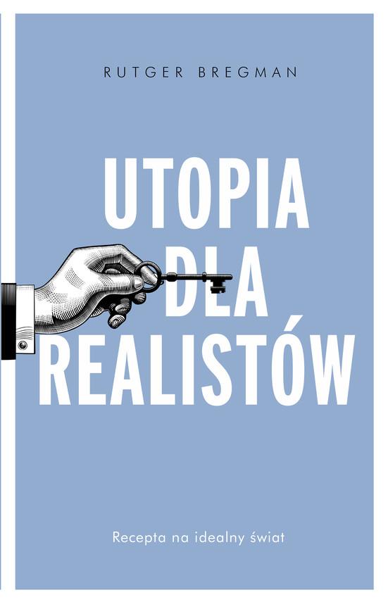 okładka Utopia dla realistów. Jak zbudować idealny światebook | epub, mobi | Rutger Bregman