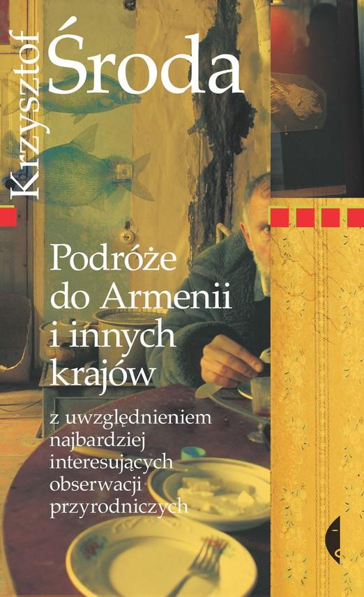 okładka Podróże do Armenii i innych krajów z uwzględnieniem najbardziej interesujących obserwacji przyrodniczychebook   epub, mobi   Krzysztof Środa