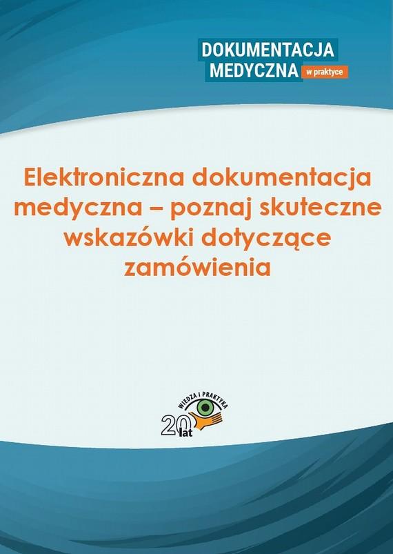 okładka Elektroniczna dokumentacja medyczna – poznaj skuteczne wskazówki dotyczące zamówienia, Ebook | Praca Zbiorowa