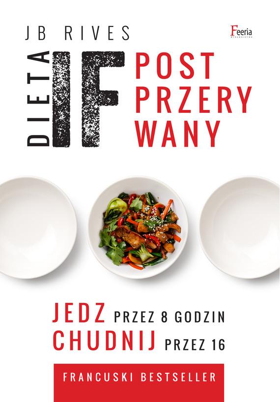 okładka Dieta IF. Post przerywany. Jedz przez 8 godzin, chudnij przez 16, Ebook   JB Rives