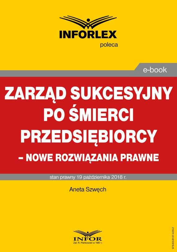 okładka Zarząd sukcesyjny po śmierci przedsiębiorcy – nowe rozwiązania prawneebook | pdf | Aneta Szwęch
