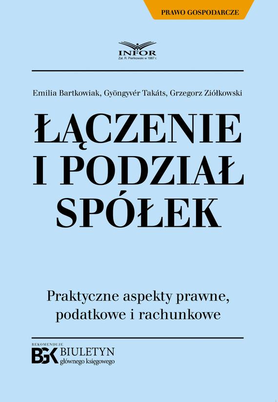 okładka Łączenie i podział spółek.ebook   pdf   Grzegorz Ziółkowski, Takats Gyongyver, Emilia Bartkowiak