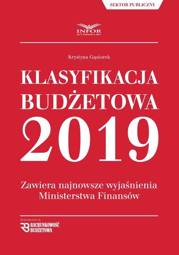 okładka Klasyfikacja budżetowa 2019.Zawiera najnowsze wyjaśnienia Ministerstwa Finansówebook | pdf | Krystyna Gąsiorek