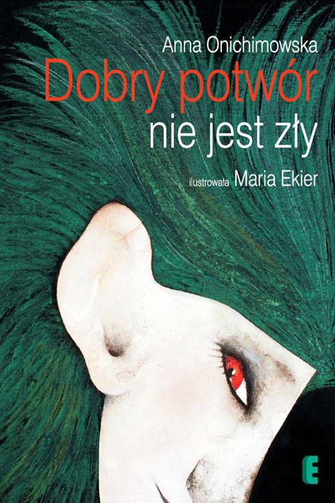 okładka Dobry potwór nie jest złyebook | epub, mobi | Anna Onichimowska