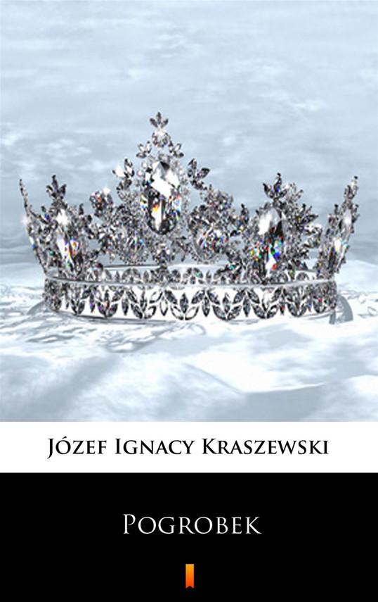 okładka Pogrobek. Powieść z czasów przemysławowskich, Ebook | Józef Ignacy Kraszewski