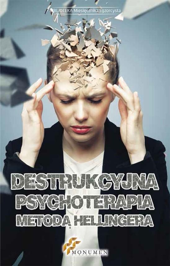 okładka Destrukcyjna psychoterapia metodą Hellingera, Ebook   Opracowanie zbiorowe