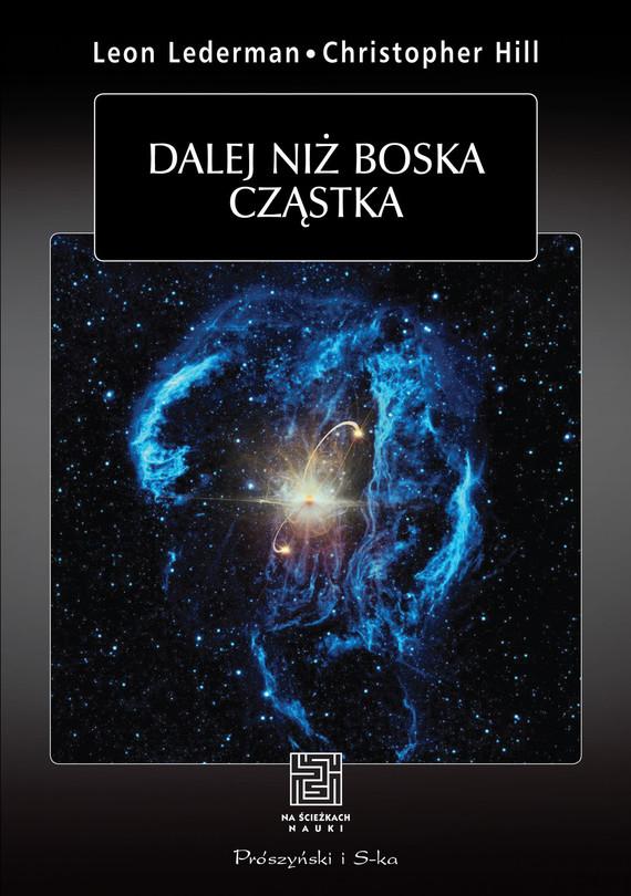 okładka Dalej niz boska cząstkaebook | epub, mobi | Leon M Lederman, Christoper T. Hill