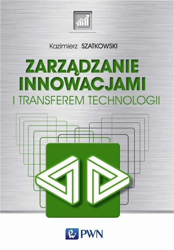 okładka Zarządzanie innowacjami i transferem technologiiebook | epub, mobi | Kazimierz Szatkowski