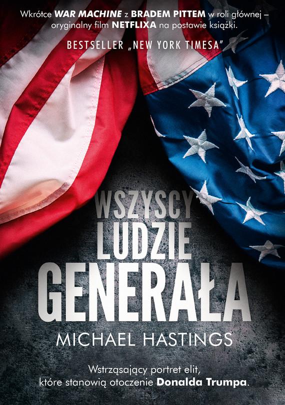okładka Wszyscy ludzie generałaebook | epub, mobi | Michael Hastings